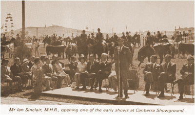 Mr Ian Sinclair, M.H.R., opening one of the early shows at Canberra Showground