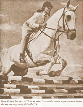Miss Robin Bootes, of Sutton, who has made many apperances in the showjumping ring at Canberra